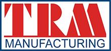 TRM Manufacturing